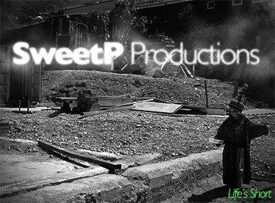SweetP Productions - Life's Short